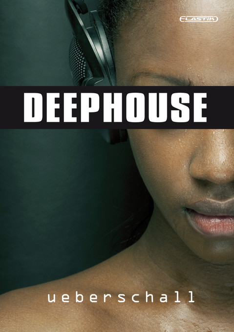 Ueberschall deep house elastik soundbank for deep house music for Deep house music