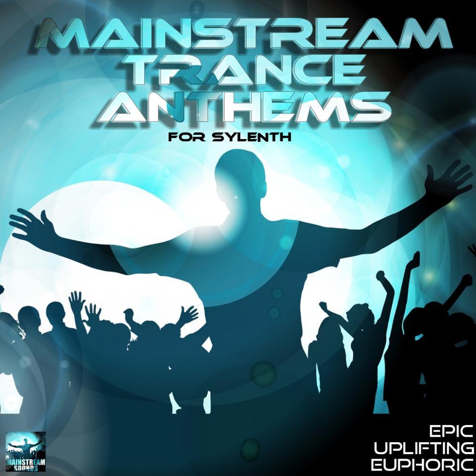Mainstream sounds mainstream trance anthems for sylenth for Mainstream house music