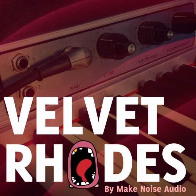 Make Noise Audio Velvet Rhodes sample library