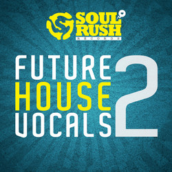 Soul Rush Future House Vocals 2