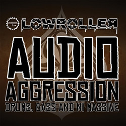Lowroller Audio Agression
