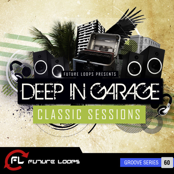 Future loops deep in garage classic sessions sample pack for Future garage sample pack