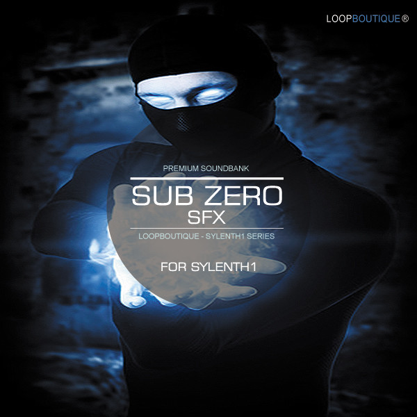 Loopboutique Sub Zero SFX For Sylenth1 available from Loopbased