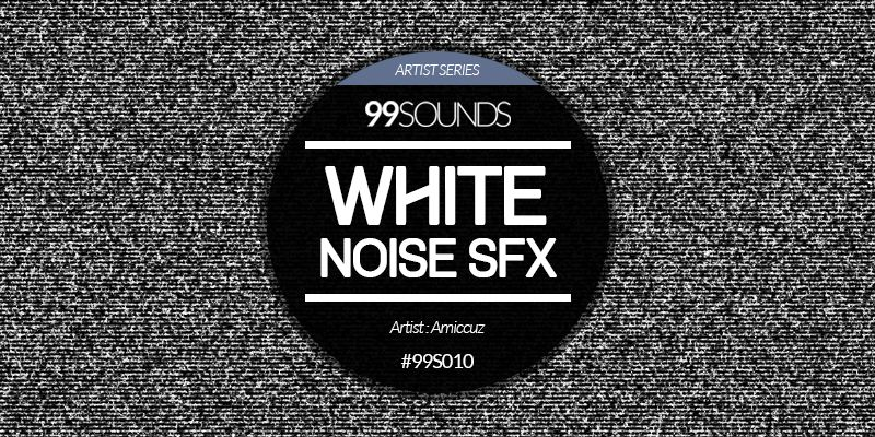 White Noise SFX free sample pack at 99Sounds