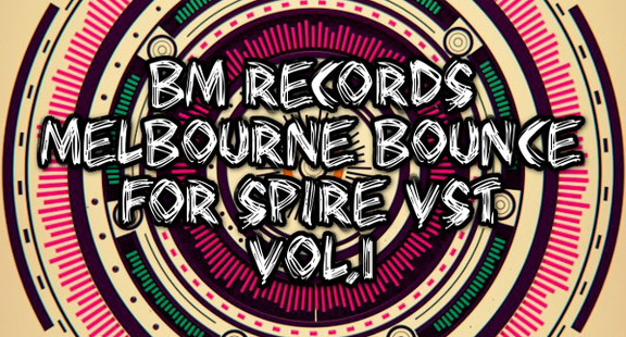 Melbourne Bounce for Spire Vol.1