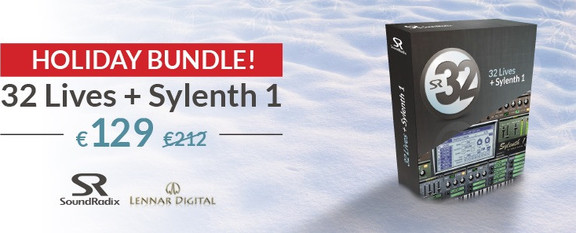 32 Lives + Sylenth1 Holiday Bundle