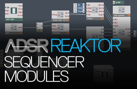 ADSR Reaktor Sequencer Modules