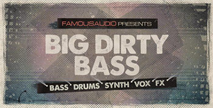 Famous Audio Big Dirty Bass