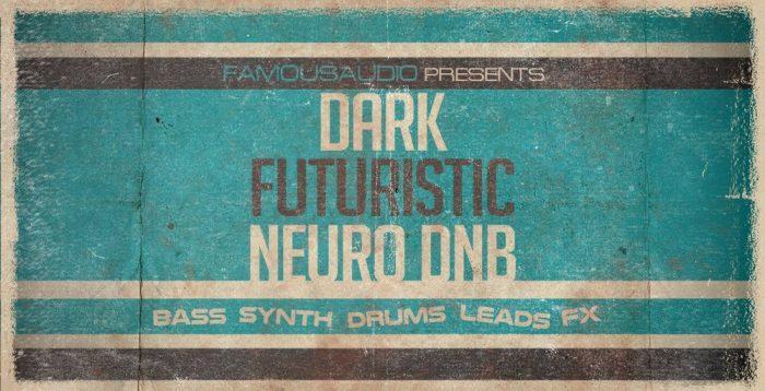 Famous Audio Dark Futuristic Neuro DnB