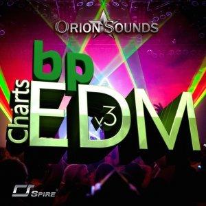 Orion Sounds BP Charts EDM Vol 3
