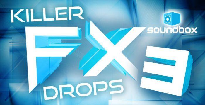 Soundbox Killer FX Drops 3