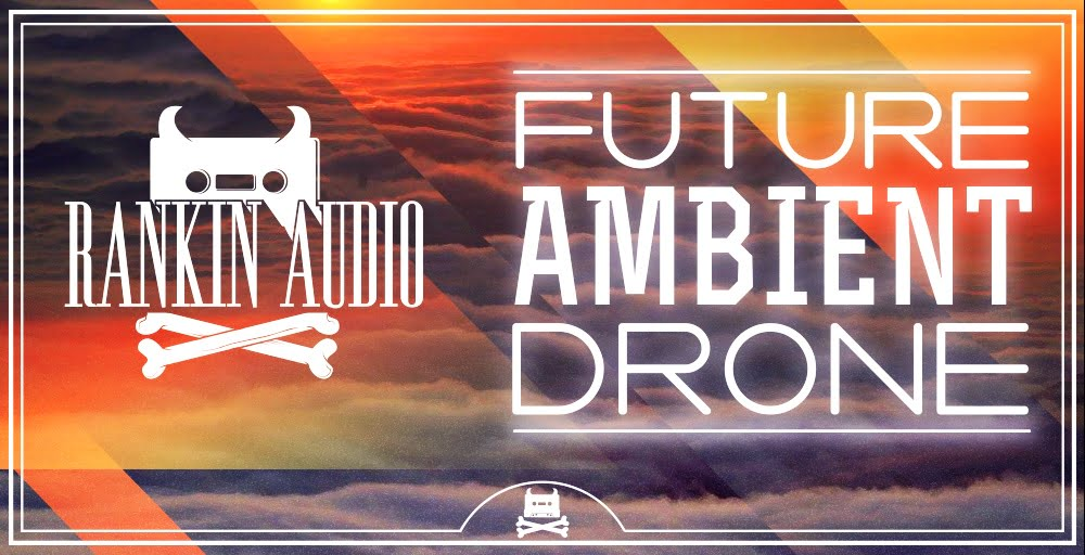Rankin audio future ambient drone sample pack released for Future garage sample pack