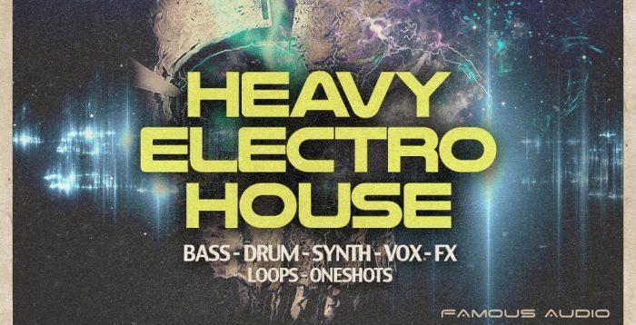 Famous Audio Heavy Electro House
