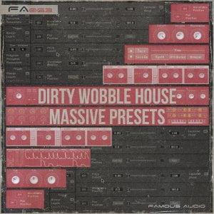 Famous Audio Dirty Wobble House Massive Presets