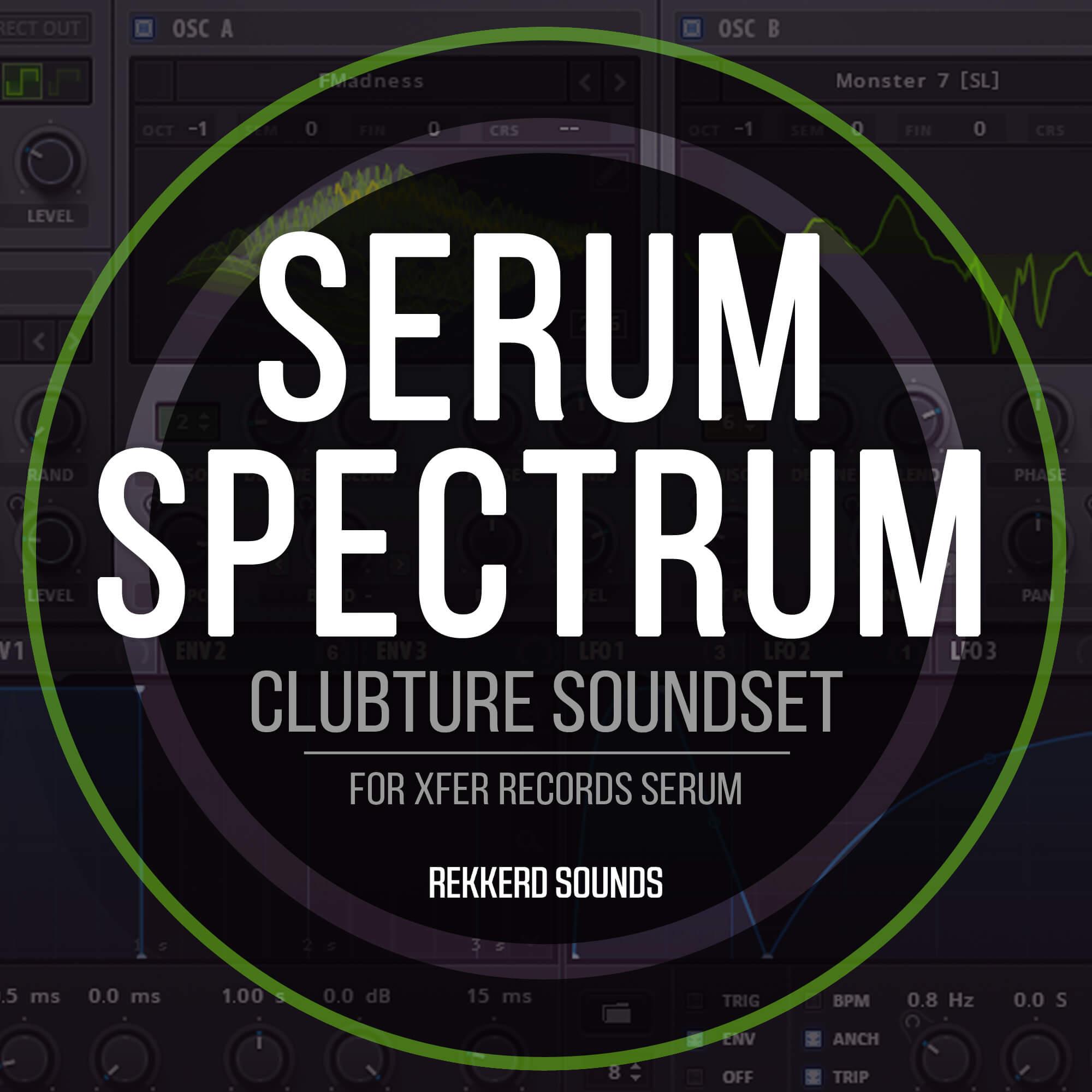 Serum Spectrum soundset for Xfer Serum at Rekkerd Sounds