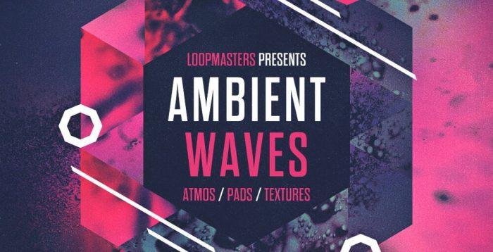Loopmasters Ambient Waves