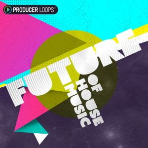 Producer Loops Future of House Music