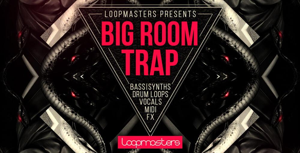 Loopmasters Big Room Trap sample pack released