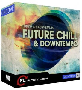 Future Loops Future Chill & Downtempo