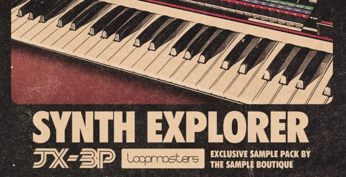 Loopmasters Synth Explorer JX3P