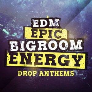 Mainroom Warehouse EDM Epic Bigroom Energy Drop Anthems