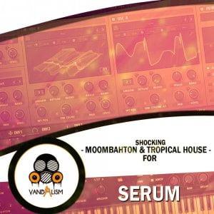 Shocking Moombahton & Tropical House for Serum