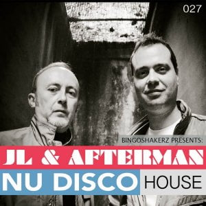 Bingoshakerz JL & Afterman Nu Disco House