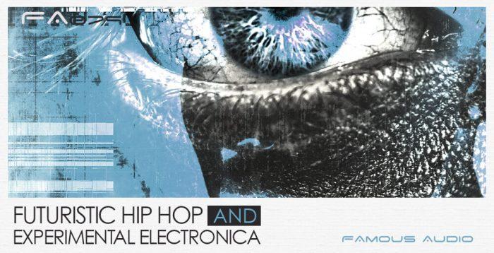 Famous Audio Futuristic Hip Hop and Experimental Electronica
