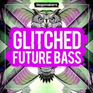 Singomakers Glitched Future Bass