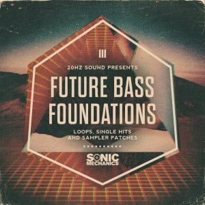 Sonic Mechanics Future Bass Foundations