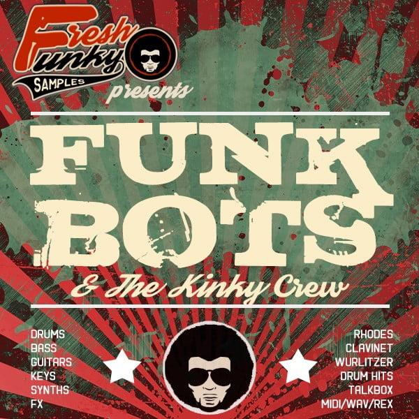 Fresh Funky Samples Funk Bots & The Kinky Crew