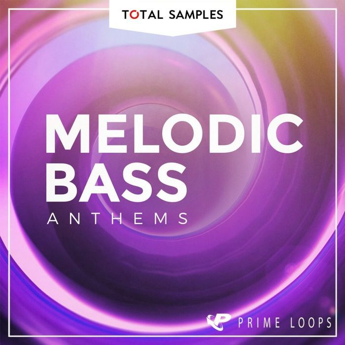Total Samples Melodic Bass Anthems