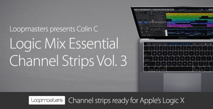 Loopmasters Logic Mix Essential Channel Strips Vol. 3 by Colin C