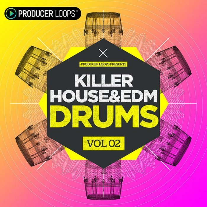 Producer Loops Killer House & EDM Drums Vol 2