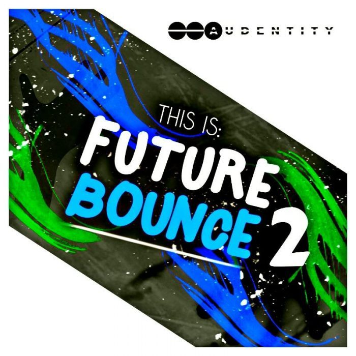 Audentity Records This Is Future Bounce 2