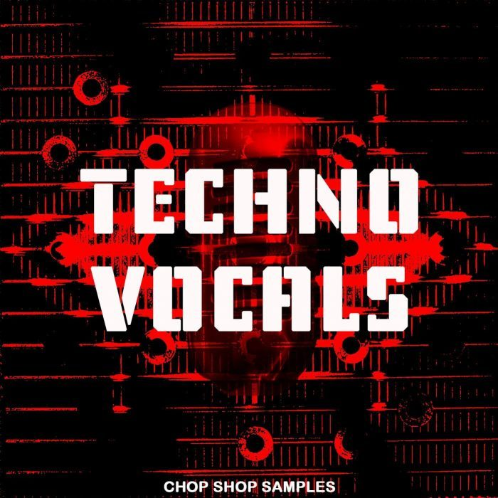 Chop Shop Samples Techno Vocals