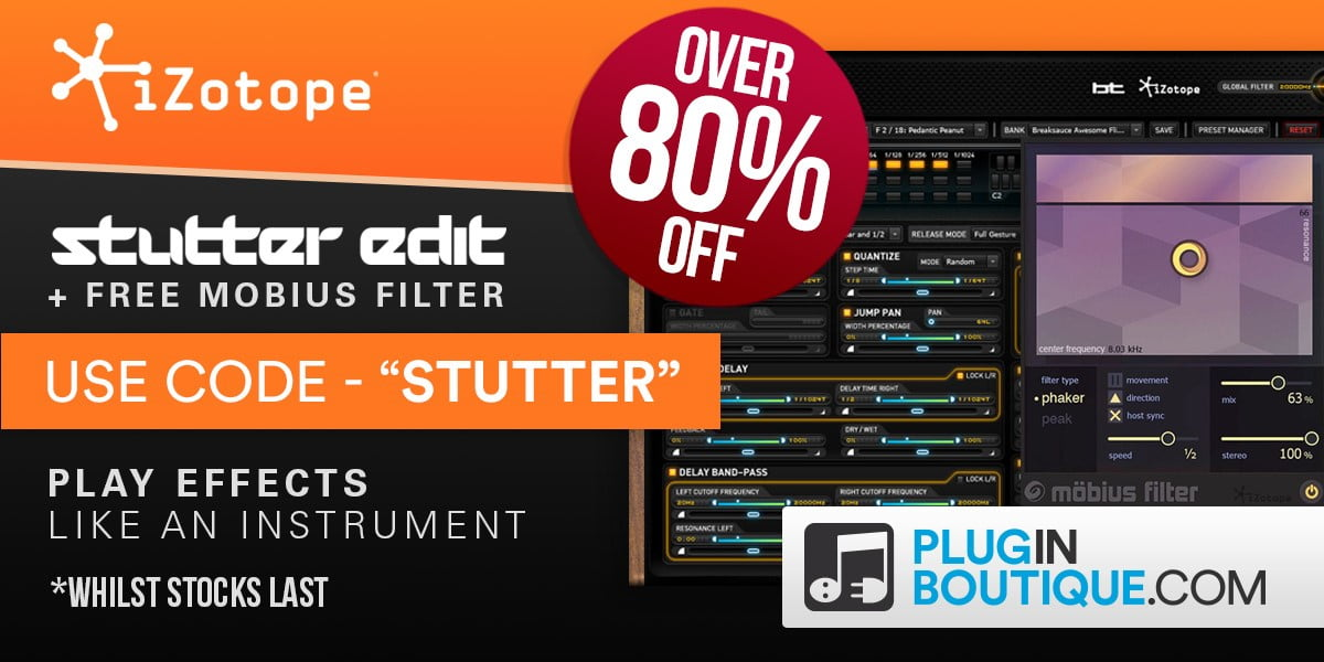Save over 80% off iZotope Stutter Edit at Plugin Boutique