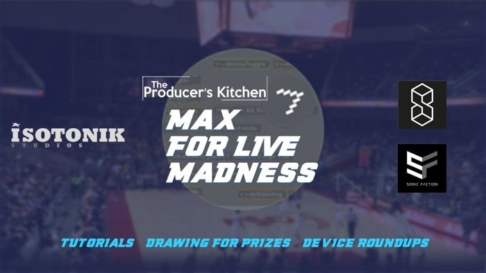Producers Kitchen Max For Live Madness