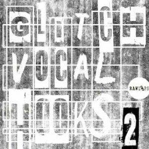 Raw Loops Glitch Vocal Hooks 2