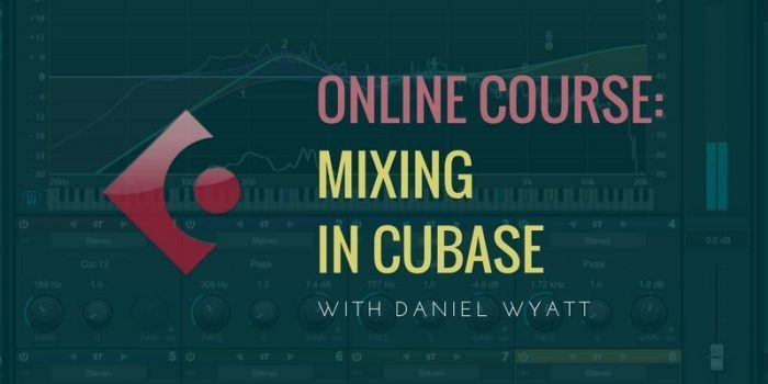 MixMasterWyatt Mixing in Cubase with Daniel Wyatt
