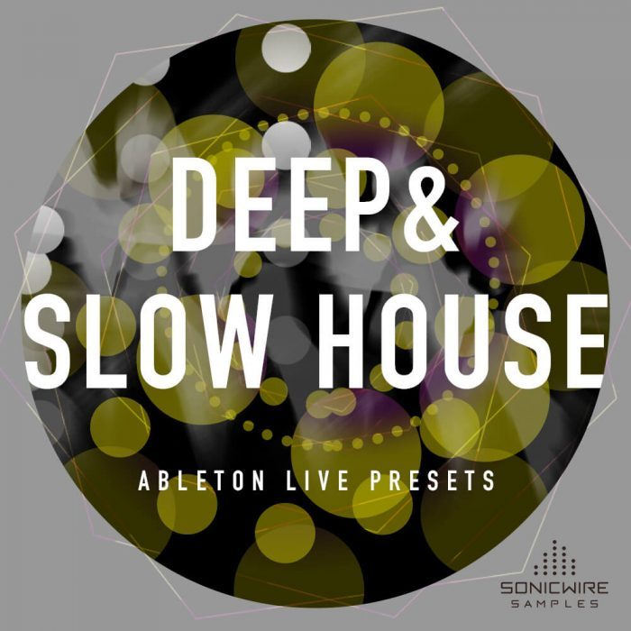 Sonicwire Deep & Slow House for Ableton Live