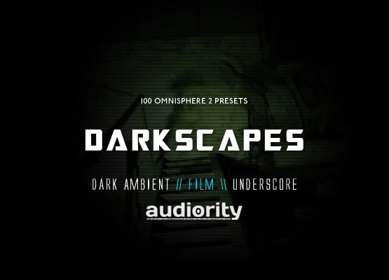 Audiority Darkscapes for Omnisphere 2