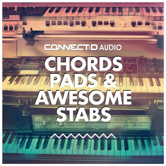 CONNECTD Audio Chords, Pads & Awesome Stabs
