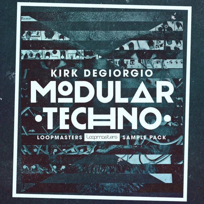 Loopmasters Modular Techno by Kirk Degiorgio