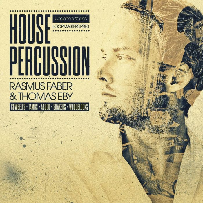 Organic Loops House Percussion by Rasmus Faber & Thomas Eby