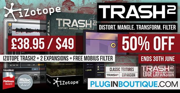 iZotope Trash2 + Expansion Packs 50% off, FREE Mobius Filter