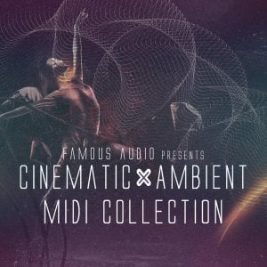 Famous Audio Cinematic & Ambient MIDI Collection
