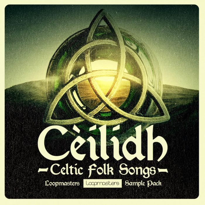 Loopmasters Cèilidh Celtic Folk Songs