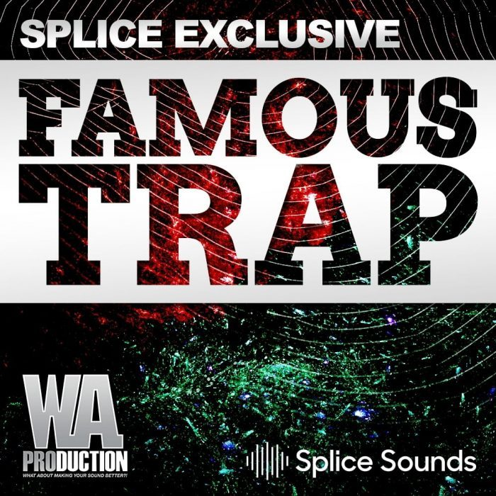 Famous Trap sample pack available from Splice Sounds
