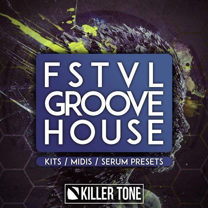 Killer Tone FSTVL Groove House